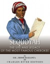 Sequoyah: The Life and Legacy of the Most Famous Cherokee - Jesse Harasta, Charles River Editors