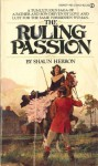 The Ruling Passion - Shaun Herron