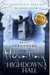 Psychic Surveys Book One: The Haunting of Highdown Hall - A Supernatural Thriller - Shani Struthers