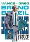 Dossier Bruno Brazil - William Vance, Greg