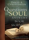 Questions of the Soul: Answers from the Book of Mormon - David A. Christensen