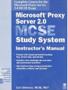 Microsoft Proxy Server 2.0 MCSE Study System: Instructor's Manual [With CDROM] - Curt Simmons