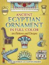 Ancient Egyptian Ornament in Full Color: 350 Patterns and Designs - Rene Grandjean, Gustave Jequier
