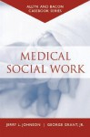 Casebook: Medical Social Work (Allyn & Bacon Casebook Series) - Jerry L. Johnson, George Grant Jr.