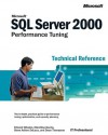 Microsoft® SQL Server 2000� Performance Tuning Technical Reference - Edward Whalen, Marcilina Garcia, Steve Adrien DeLuca, Dean Thompson