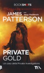 Private Gold: Un caso della Private Investigations - James Patterson, Jassy Mackenzie, Stefano Mogni