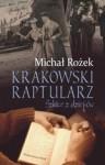 Krakowski Raptularz. Szkice z dziejów - Michał Rożek