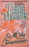 For All My Tomorrows (Silhouette Special Edition No. 530) - Debbie Macomber