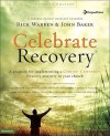 Celebrate Recovery, Updated Curriculum Kit: A Program for Implementing a Christ-Centered Recovery Ministry in Your Church - Rick Warren, John Baker