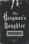 The Hangman's Daughter (Advance Reader's Copy) - Oliver Pötzsch, Lee Chadeayne