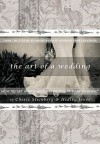The Art of A Wedding: How to Get Award-Winning Photos at Every Wedding: From The Eyes Of A Wedding Photographer - Cherie Steinberg, Hedley Jones, Kevin Lee