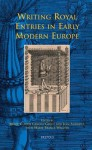 Writing Royal Entries in Early Modern Europe - Jean Andrews, Marie-Claude Canova-Green, Marie-France Wagner
