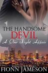 The Handsome Devil: A One Night Affair (Kissing the Boss Book 2) - Fionn Jameson
