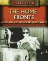 The Home Fronts: Allied and Axis Life During World War II - Peter Darman