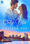 Only You - Addison Fox