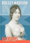 Dolley Madison: The Enemy Cannot Frighten a Free People - Zachary Kent