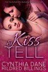 Kiss & Tell - Cynthia Dane, Hildred Billings