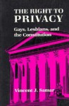 The Right To Privacy: Gays, Lesbians, and the Constitution - Vincent Samar