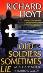 Old Soldiers Sometimes Lie - Richard Hoyt