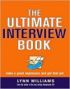 Ultimate Interview Book: Make a Great Impression and Get That Job - Lynn Williams