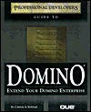 Professional Developer's Guide to Domino [With CDROM] - Jane Calabria, Rob Kirkland, Susan Trost