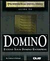Professional Developer's Guide to Domino [With CDROM] - Jane Calabria, Rob Kirkland, Susan Trost