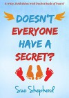 Doesn't Everyone Have a Secret? - Sue Shepherd