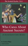 Who Cares About Ancient Secrets? (The Scottish Psychic, Vol.1) - Gordon Phinn