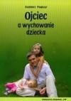 Ojciec a wychowanie dziecka - Kazimierz Pospiszyl