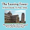The Leaning Tower, a Kid's Guide to Pisa, Italy - Penelope Dyan, John Weigand