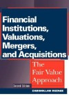 Financial Institutions, Valuations, Mergers and Acquisitions - Zabihollah Rezaee