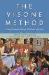 The Visone Method: A New Philosophy In Early Childhood Education - Carmine S Visone, Phyllis Visone, Doreen Nagle