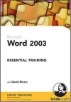 Word 2003 Essential Training - David Rivers