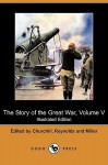 The Story of the Great War, Volume V: Neuve Chapelle, Battle of Ypres, Przemysl, Mazurian Lakes (Illustrated Edition) (Dodo Press) - Allen L. Churchill, Francis Joseph Reynolds, Francis Trevelyan Miller