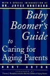 Baby Boomers Guide: Caring for Aging - Bart Astor, Joyce Brothers