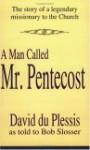 Man Called Mr. Pentecost - David Du Plessis