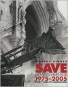 Save Britain's Heritage: Thirty Years of Campaigning - Marcus Binney