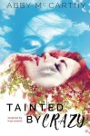 Tainted by Crazy - Abby McCarthy