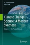 Climate Change Science: A Modern Synthesis: Volume 1 - The Physical Climate - G. Thomas Farmer, John Cook