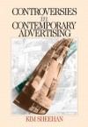 Controversies in Contemporary Advertising - Kim Bartel Sheehan
