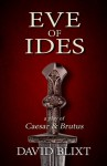 Eve Of Ides - David Blixt