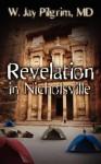 Revelation in Nicholsville - W. Jay Pilgrim
