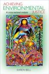 Achieving Environmental Justice: A Cross-National Analysis - Karen Bell