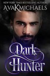 Dark Hunter (Warrior of Darkness) - A.K. Michaels, Ava K. Michaels