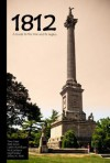 1812: A Guide to the War and Its Legacy - Terry Copp, Matt Symes, Caitlin McWilliams, Nick LaChance, Geoff Keelan, Jeffrey W Mott