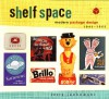 Shelf Space: Modern Package Design 1945-1965 - Jerry Jankowski
