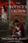 The Keeper's Crown - Nathan D. Maki