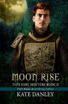 Moon Rise (Twilight Shifters Book 2) - Kate Danley