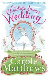 The Chocolate Lovers' Wedding - Carole Matthews