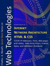 Internet, Network Architecture, HTML and CSS: TCP/IP, FTP, IP Addresses, Ports, Creating and Uploading Web pages with Tables, Data Entry Forms, & Frames, ... and Validation Standards. (Quick Glance) - Charles Wood